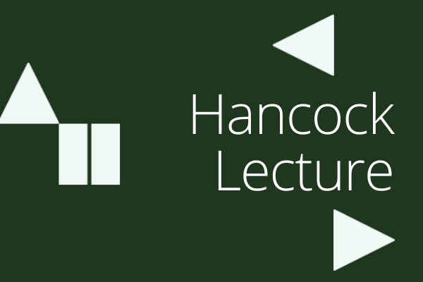 Dark green box with title Hancock Lecture