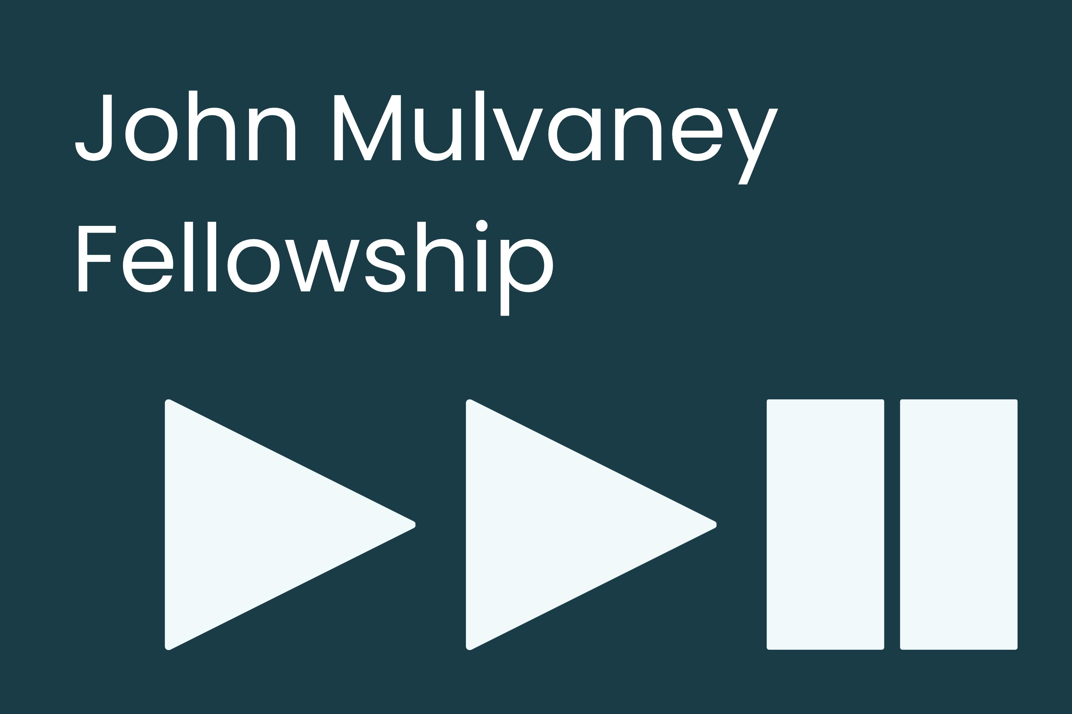 John Mulvaney Fellowship