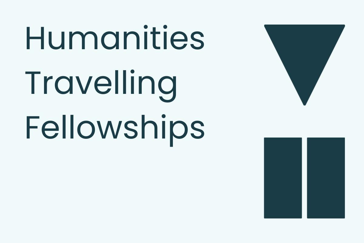 Humanities Travelling Fellowships